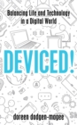 Deviced! : Balancing Life and Technology in a Digital World - Book