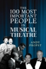 The 100 Most Important People in Musical Theatre - eBook