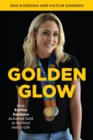 Golden Glow : How Kaitlin Sandeno Achieved Gold in the Pool and in Life - eBook