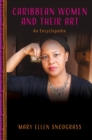 Caribbean Women and Their Art : An Encyclopedia - eBook