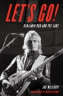 Let's Go! : Benjamin Orr and The Cars - Book