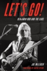 Let's Go! : Benjamin Orr and The Cars - eBook