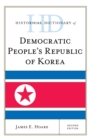 Historical Dictionary of Democratic People's Republic of Korea - eBook