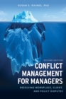 Conflict Management for Managers : Resolving Workplace, Client, and Policy Disputes - eBook