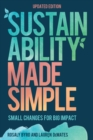 Sustainability Made Simple : Small Changes for Big Impact - Book