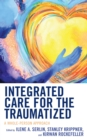 Integrated Care for the Traumatized : A Whole-Person Approach - eBook
