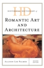 Historical Dictionary of Romantic Art and Architecture - Book