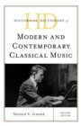 Historical Dictionary of Modern and Contemporary Classical Music - Book