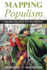 Mapping Populism : Taking Politics to the People - Book