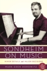Sondheim on Music : Minor Details and Major Decisions - eBook
