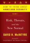 How to Think about Homeland Security : Risk, Threats, and the New Normal - eBook
