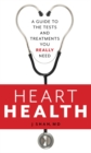 Heart Health : A Guide to the Tests and Treatments You Really Need - eBook