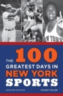 The 100 Greatest Days in New York Sports - eBook