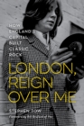 London, Reign Over Me : How England's Capital Built Classic Rock - Book