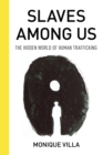 Slaves among Us : The Hidden World of Human Trafficking - Book