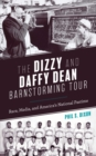 The Dizzy and Daffy Dean Barnstorming Tour : Race, Media, and America's National Pastime - eBook