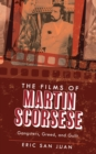 The Films of Martin Scorsese : Gangsters, Greed, and Guilt - eBook