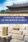 A Concise History of Premodern Korea : From Antiquity through the Nineteenth Century - eBook