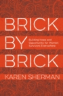 Brick by Brick : Building Hope and Opportunity for Women Survivors Everywhere - eBook