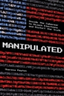 Manipulated : Inside the Cyberwar to Hijack Elections and Distort the Truth - Book