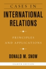 Cases in International Relations : Principles and Applications - eBook