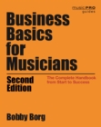 Business Basics for Musicians : The Complete Handbook from Start to Success - eBook