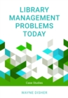 Library Management Problems Today : Case Studies - eBook