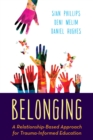 Belonging : A Relationship-Based Approach for Trauma-Informed Education - eBook