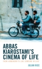 Abbas Kiarostami's Cinema of Life : From Homework to Like Someone in Love - eBook