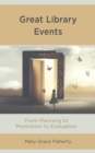 Great Library Events : From Planning to Promotion to Evaluation - eBook