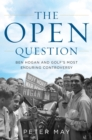 The Open Question : Ben Hogan and Golf's Most Enduring Controversy - eBook