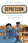 Depression : Insights and Tips for Teenagers - Book