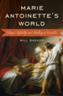 Marie Antoinette's World : Intrigue, Infidelity, and Adultery in Versailles - eBook