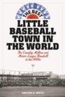 The Best Little Baseball Town in the World : The Crowley Millers and Minor League Baseball in the 1950s - eBook