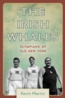 The Irish Whales : Olympians of Old New York - eBook
