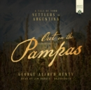 Out on the Pampas - eAudiobook
