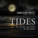 Tides : The Science and Spirit of the Ocean - eAudiobook