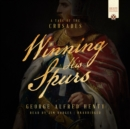 Winning His Spurs : A Tale of the Crusades - eAudiobook