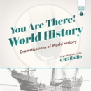 You Are There! World History : Dramatizations of World History - eAudiobook