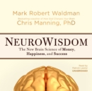 NeuroWisdom : The New Brain Science of Money, Happiness, and Success - eAudiobook