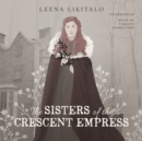 The Sisters of the Crescent Empress - eAudiobook