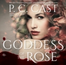 Goddess of the Rose - eAudiobook