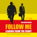 Follow Me : Leading from the Front - eAudiobook