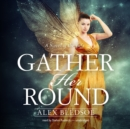 Gather Her Round - eAudiobook