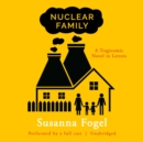Nuclear Family : A Tragicomic Novel in Letters - eAudiobook