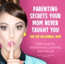 Parenting Secrets Your Mom Never Taught You - eAudiobook