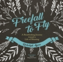 Freefall to Fly : A Breathtaking Journey toward a Life of Meaning - eAudiobook