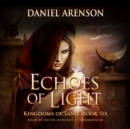 Echoes of Light : Kingdoms of Sand, Book 6 - eAudiobook