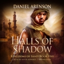Halls of Shadow : Kingdoms of Sand, Book 5 - eAudiobook