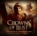Crowns of Rust : Kingdoms of Sand, Book 2 - eAudiobook